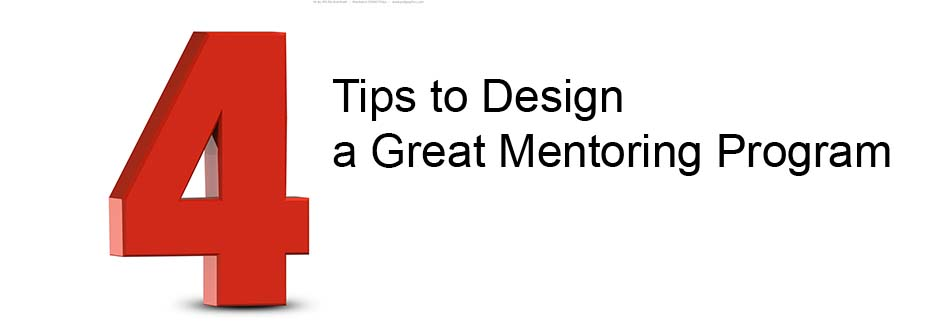 4 Tips to Design a Great Mentoring Program